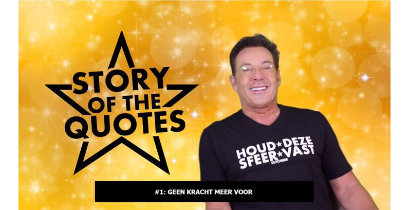 STORY OF THE QUOTES #1: GEEN KRACHT MEER...